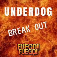 Underdog - Break Out