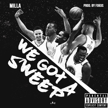 Milla - We Got a Sweep! (Explicit)