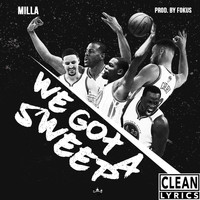 Milla - We Got a Sweep!
