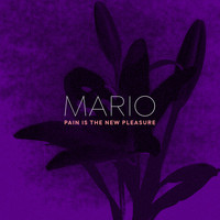 Mario - Pain Is the New Pleasure (Explicit)