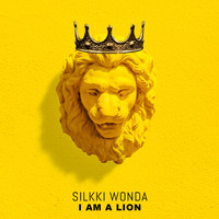 Silkki Wonda - I Am a Lion