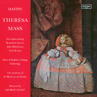 "Academy of St. Martin in the Fields / John Mitchinson / Brian Runnett / George Guest / Choir Of St. John's College, Cambridge / Erna Spoorenberg / Tom Krause / Bernadette Greevy - Haydn: Mass No.12 ""Theresienmesse"""