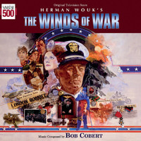 Bob Cobert - The Winds Of War (Original Television Score)