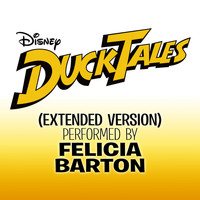 "Felicia Barton - DuckTales (From ""DuckTales"" / Extended Version)"