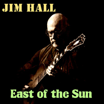 Jim Hall - East of the Sun