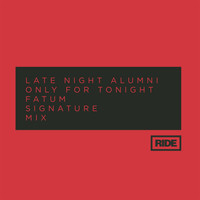 Late Night Alumni - Only for Tonight
