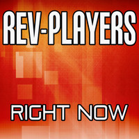 Rev-Players - Right Now