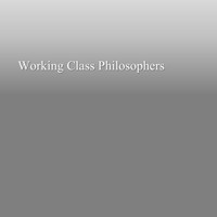 Working Class Philosophers - Conception