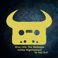 Dan Bull - Dive into the Madness (Little Nightmares) (Explicit)