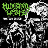 Municipal Waste - Amateur Sketch