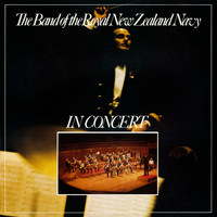 The Band Of The Royal New Zealand Navy - In Concert (Live)