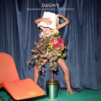 Dagny - Wearing Nothing (Acoustic)