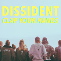 Dissident - Clap Your Hands