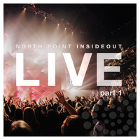 North Point InsideOut - Nothing Ordinary, Pt. 1 (Live)