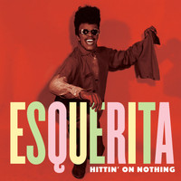Esquerita - Hittin' on Nothing
