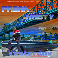 Freak Nasty - Yesterday (It Was a Good Day) (Explicit)