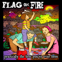 Flag On Fire - Practically the Best You've Ever Been (Explicit)