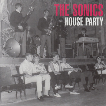 The Sonics - House Party