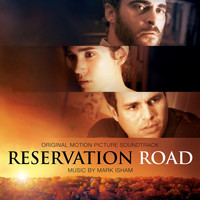 Mark Isham - Reservation Road (Original Motion Picture Soundtrack)