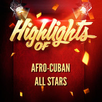 Afro-Cuban All Stars - Highlights of Afro-Cuban All Stars