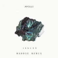 Ayelle - Issues (MadD3e Remix)