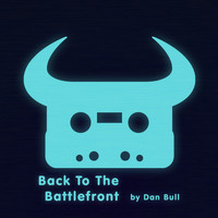 Dan Bull - Back to the Battlefront (Explicit)