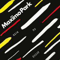 Maximo Park - Risk to Exist (Deluxe)