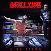 AchtVier - Mike Tyson (Explicit)