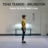 Teho Teardo - Arlington: Music for Enda Walsh's Play