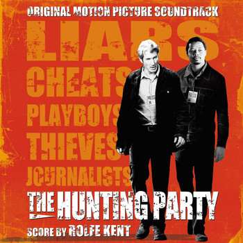 Rolfe Kent - The Hunting Party (Original Motion Picture Soundtrack)