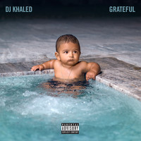 DJ Khaled - Grateful (Explicit)