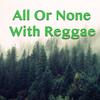 Various Artists - All Or None With Reggae