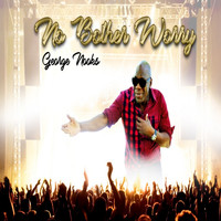 George Nooks - Nuh Bother Worry - Single