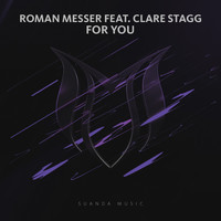 Roman Messer feat. Clare Stagg - For You
