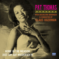 Pat Thomas - Home in the Meadow / Just Say Auf Wiederseh'n