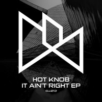 HOT KNOB - It Ain't Right EP