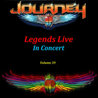 Journey - Legends Live In Concert, Volume 39