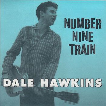 Dale Hawkins - Number Nine Train