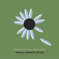 Yonder Mountain String Band - Take a Chance on Me