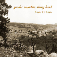 Yonder Mountain String Band - Town by Town
