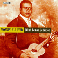 Blind Lemon Jefferson - Moanin' All Over