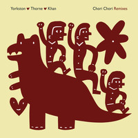 Yorkston/Thorne/Khan - Chori Chori Remixes