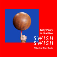 Katy Perry - Swish Swish (Valentino Khan Remix)