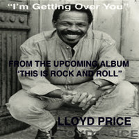 Lloyd Price - I'm Getting Over You