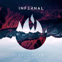 Infernal - Holding On (Remixes)