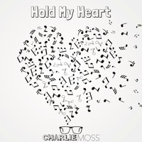 Charlie Moss - Hold My Heart
