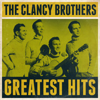 The Clancy Brothers - Greatest Hits