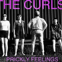 The Curls - Prickly Feelings