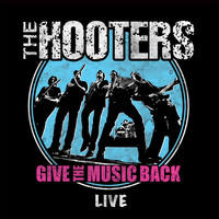 The Hooters - Give the Music Back - Live Double Album
