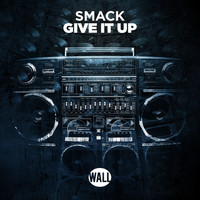 Smack - Give It Up